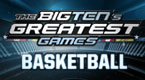 Big Ten Network Greatest Games: Basketball