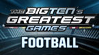 Big Ten Network Greatest Games: Football
