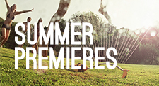 Summer Premieres
